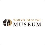 TOKYO DIGITAL MUSEUM