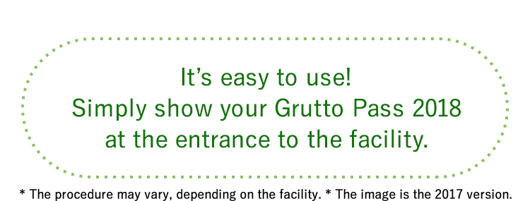 It's easy to use! Simply show your Grutto Pass 2018 at the entrance to the facility.* The procedure may vary, depending on the facility.
